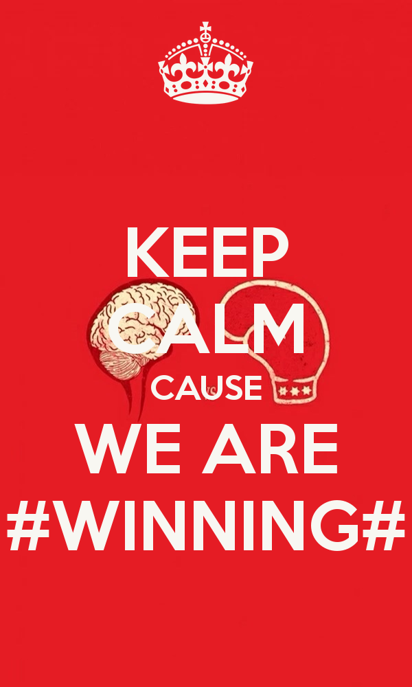 keep-calm-cause-we-are-winning